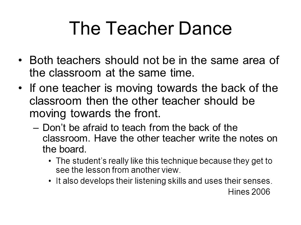 The Teacher Dance Both teachers should not be in the same area of the classroom at the same time.