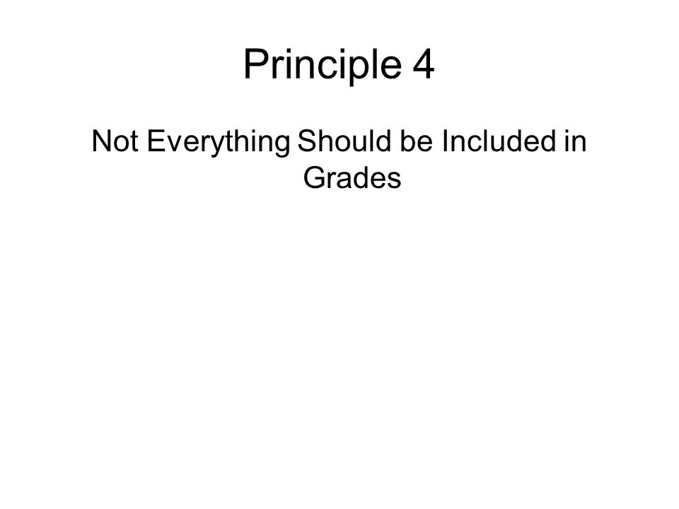 Not Everything Should be Included in Grades