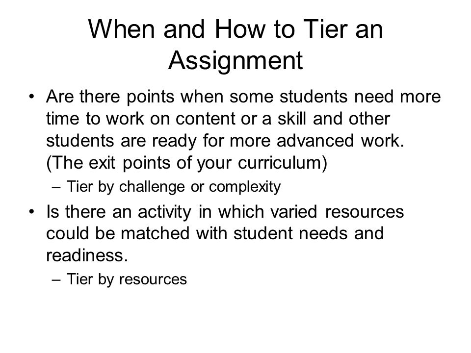 When and How to Tier an Assignment