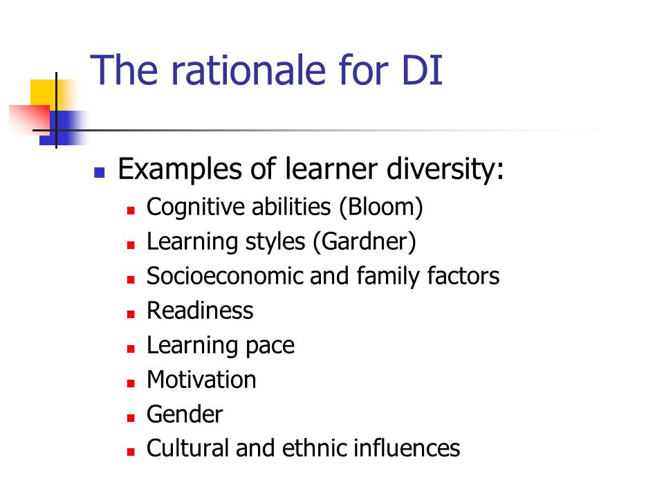 The rationale for DI Examples of learner diversity: