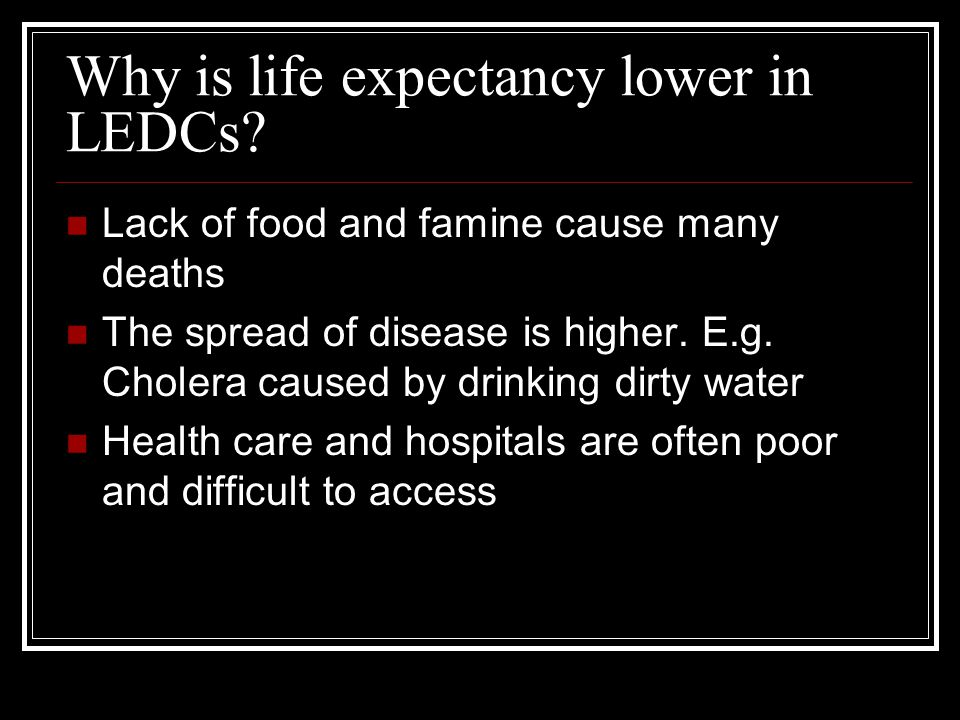 Why is life expectancy lower in LEDCs