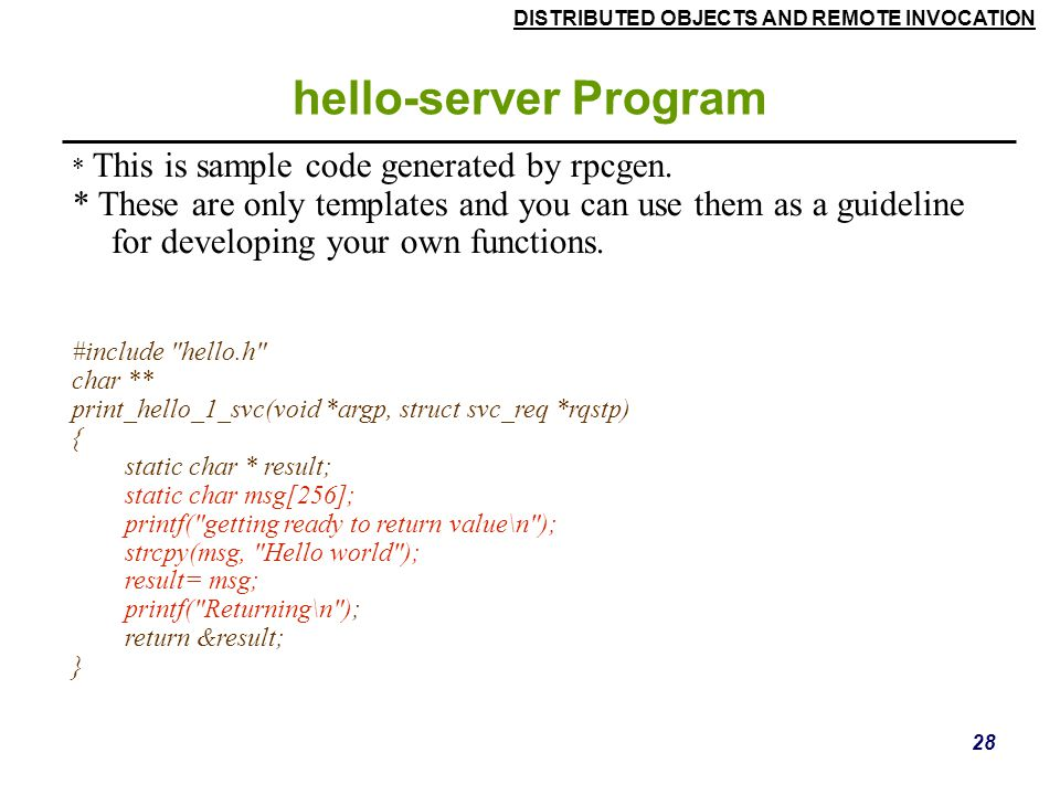 hello-server Program * This is sample code generated by rpcgen.