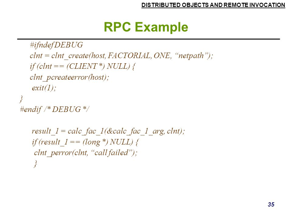 RPC Example #ifndef DEBUG