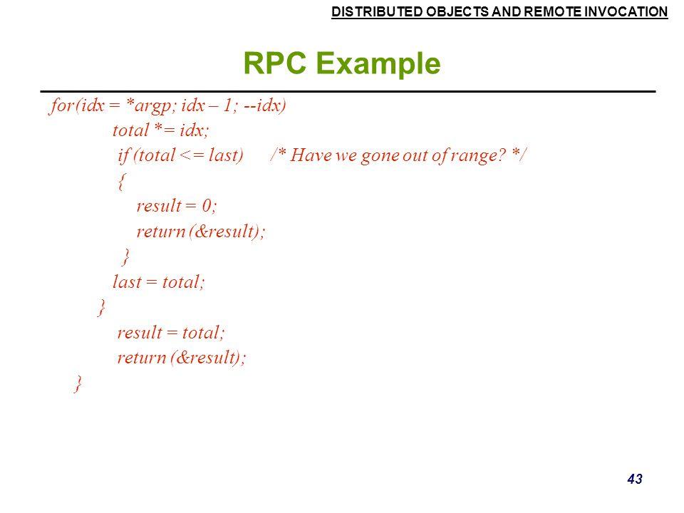 RPC Example for(idx = *argp; idx – 1; --idx) total *= idx;