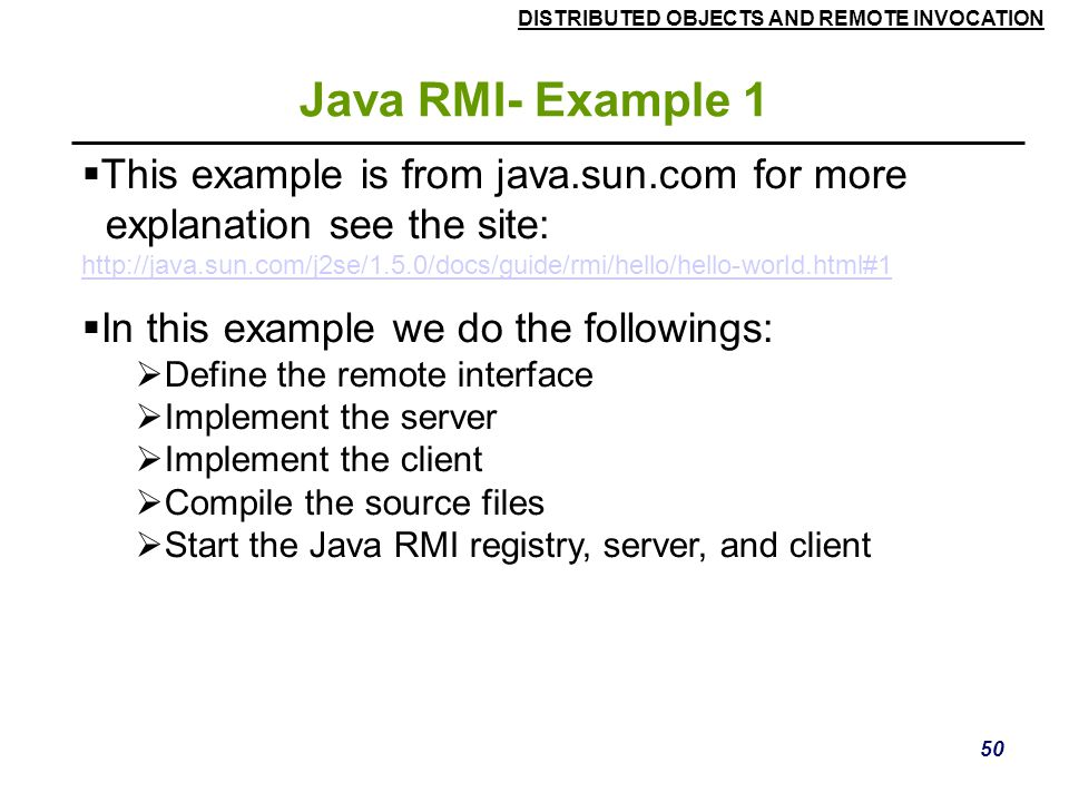 Java RMI- Example 1 This example is from java.sun.com for more