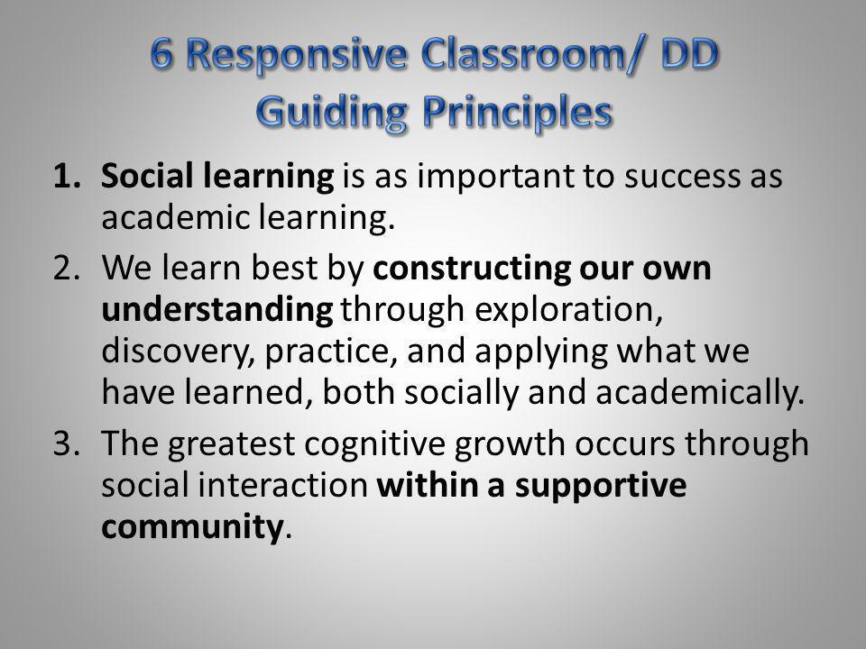 6 Responsive Classroom/ DD Guiding Principles
