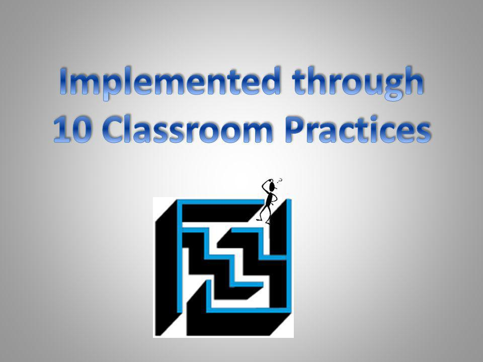 Implemented through 10 Classroom Practices