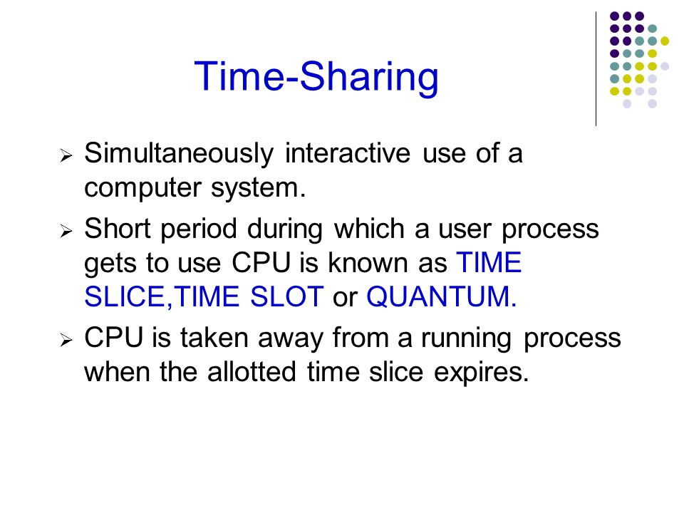 Time-Sharing Simultaneously interactive use of a computer system.
