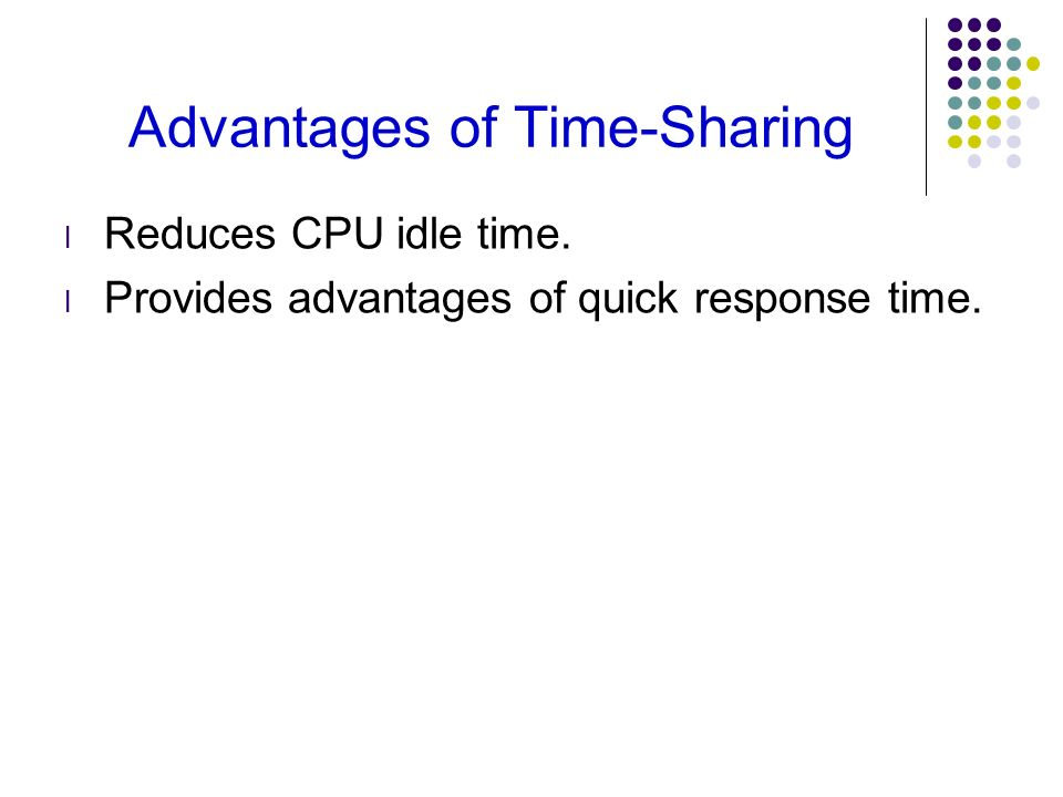 Advantages of Time-Sharing