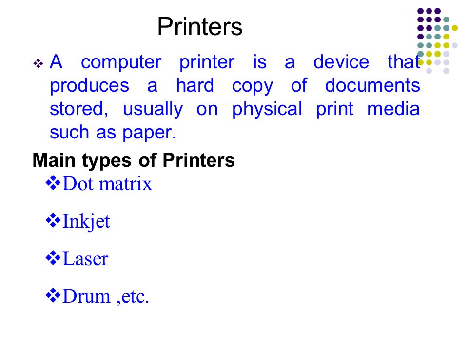 Printers Dot matrix Inkjet Laser Drum ,etc.