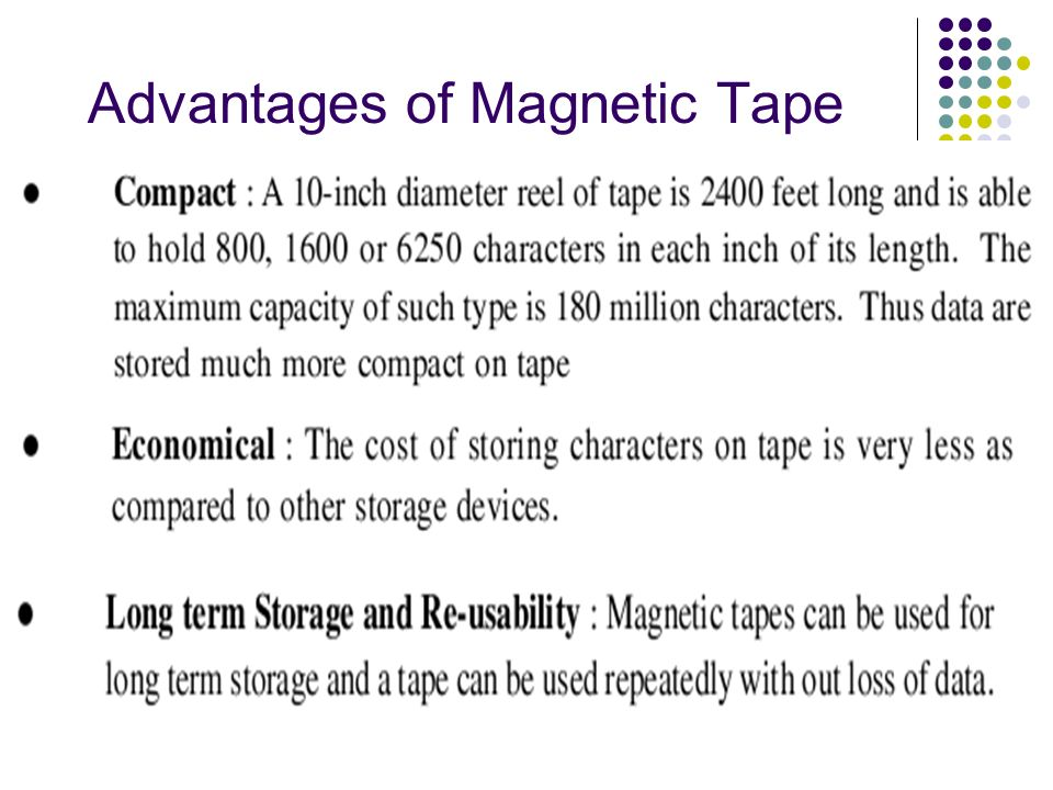 Advantages of Magnetic Tape