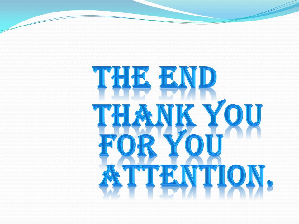 The end Thank you for you attention.