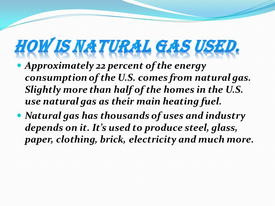 How is natural gas used.