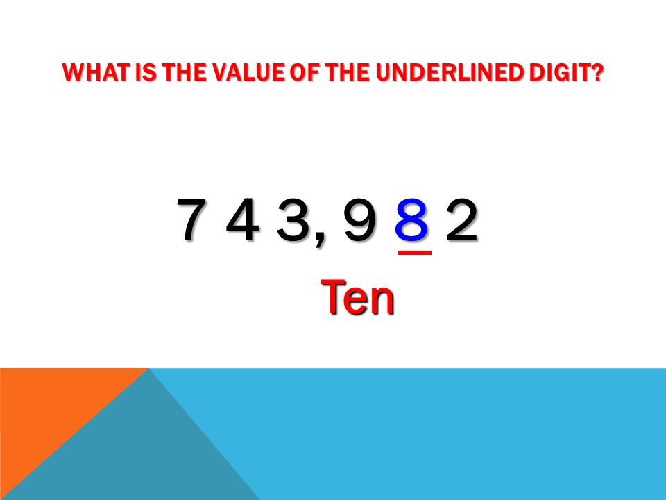 What is the value of the underlined digit