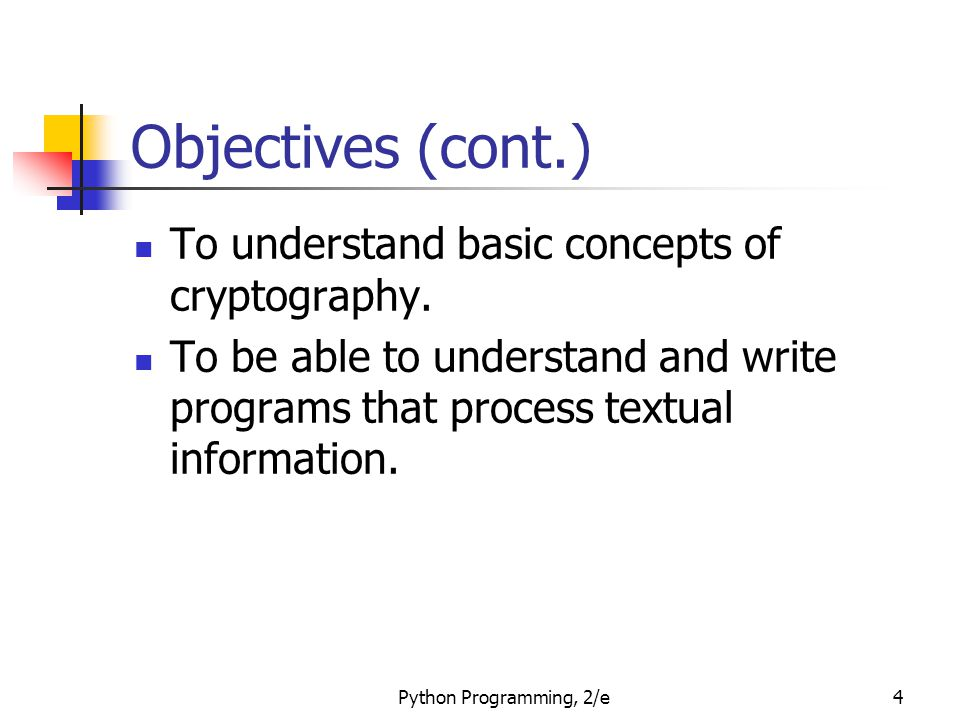 Objectives (cont.) To understand basic concepts of cryptography.