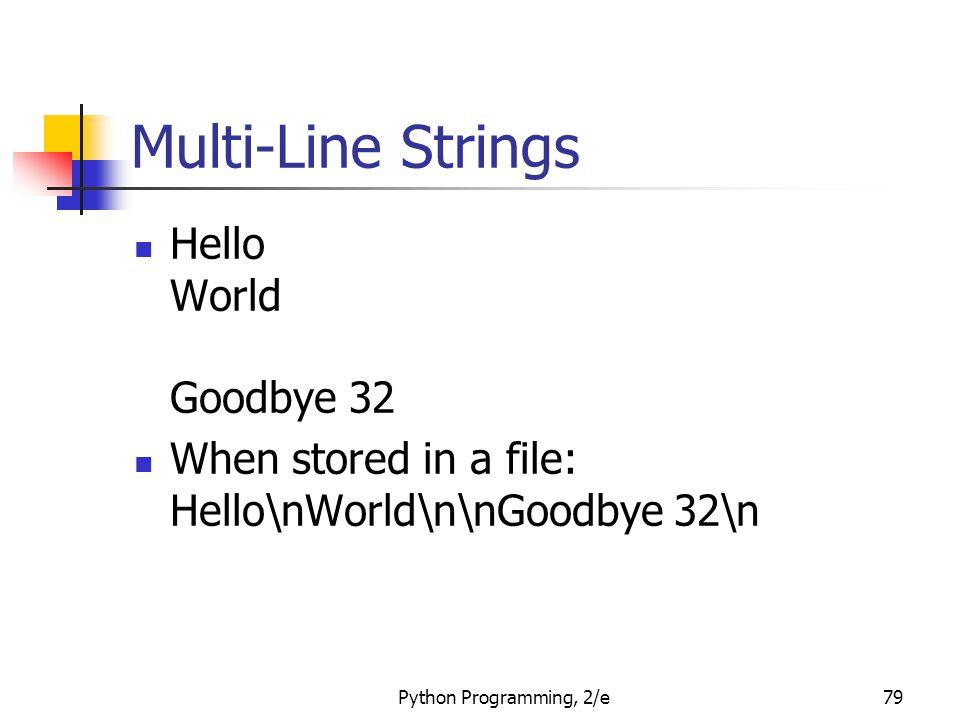 Multi-Line Strings Hello World Goodbye 32
