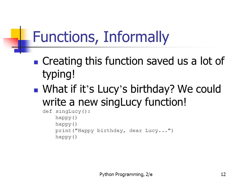 Functions, Informally Creating this function saved us a lot of typing!