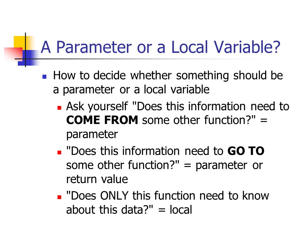 A Parameter or a Local Variable
