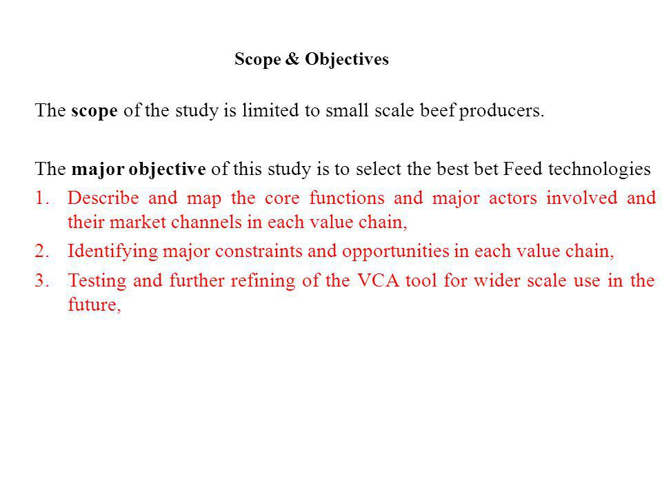 The scope of the study is limited to small scale beef producers.