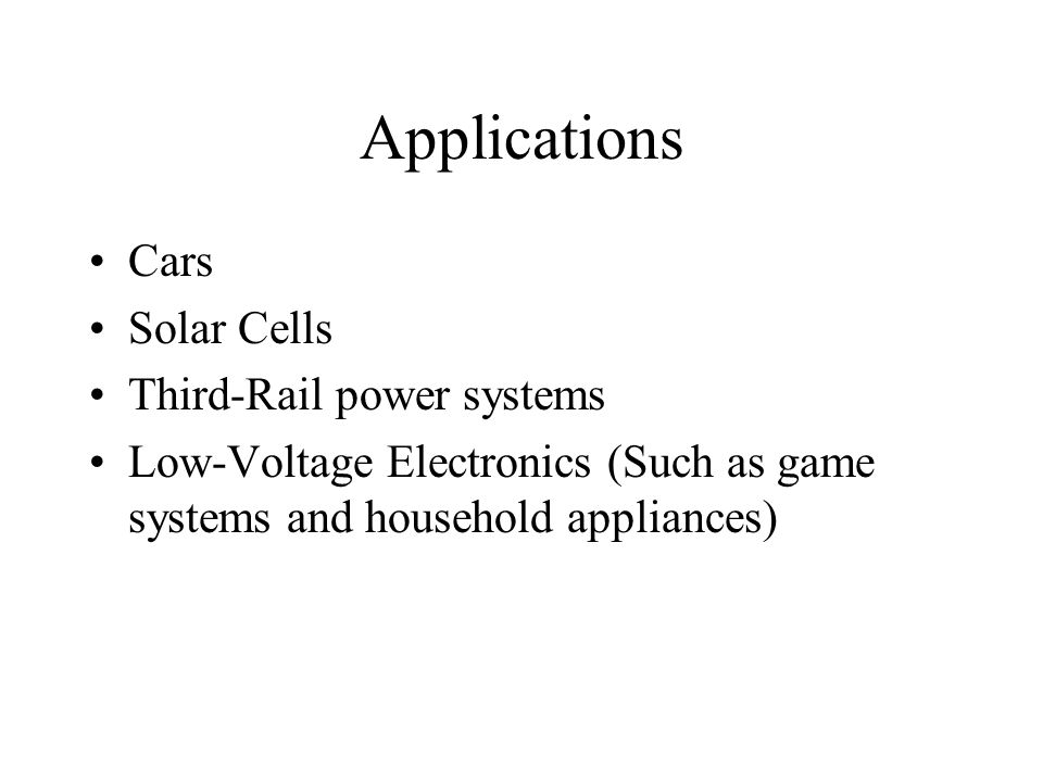 Applications Cars Solar Cells Third-Rail power systems
