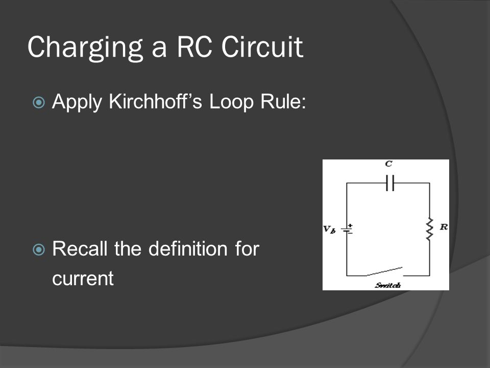 Charging a RC Circuit Apply Kirchhoff's Loop Rule: