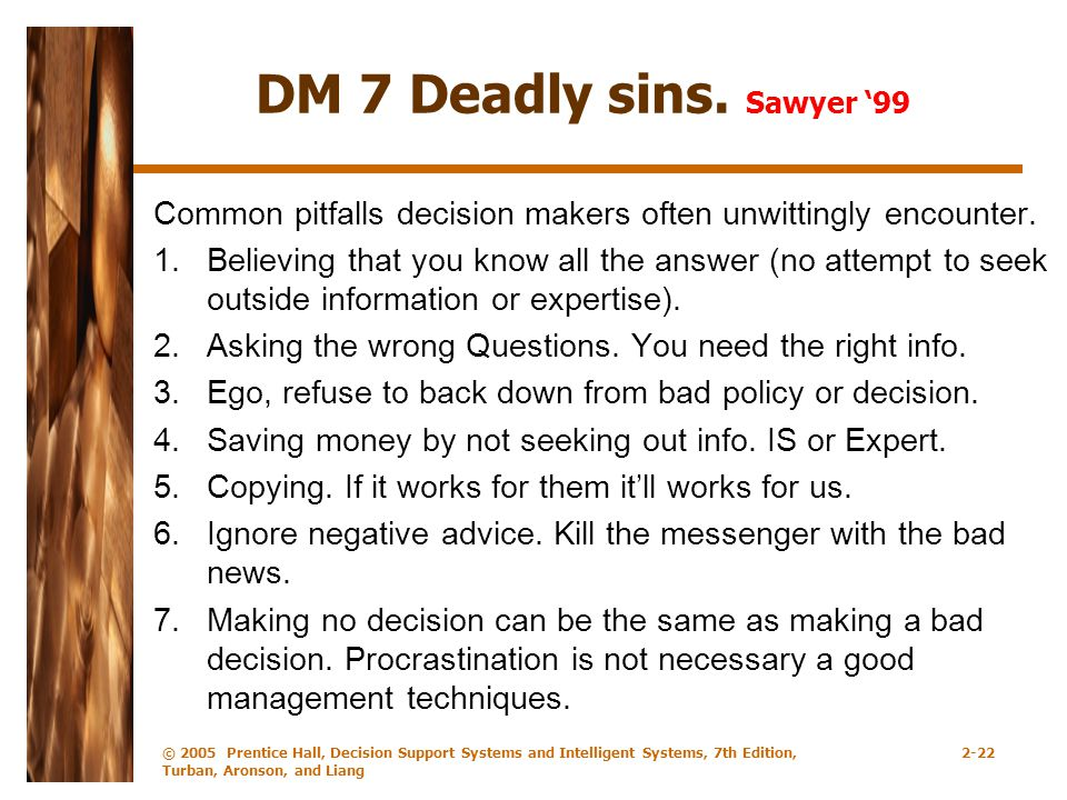 DM 7 Deadly sins. Sawyer '99 Common pitfalls decision makers often unwittingly encounter.