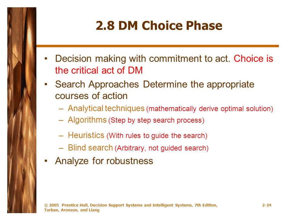 2.8 DM Choice Phase Decision making with commitment to act. Choice is the critical act of DM.