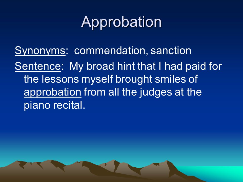 Approbation Synonyms: commendation, sanction