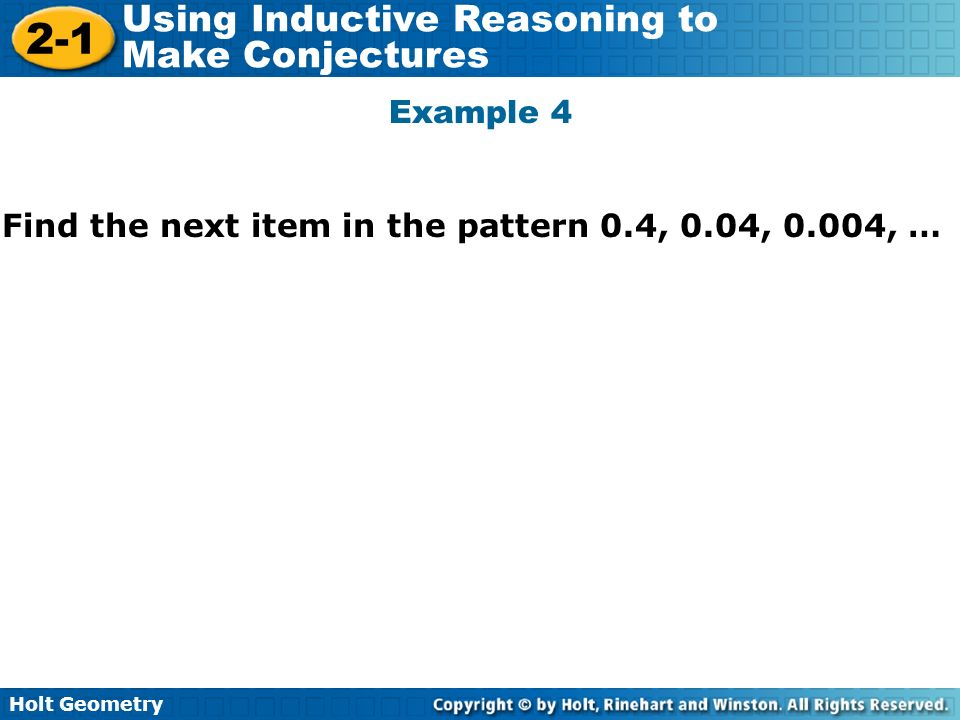 Example 4 Find the next item in the pattern 0.4, 0.04, 0.004, …