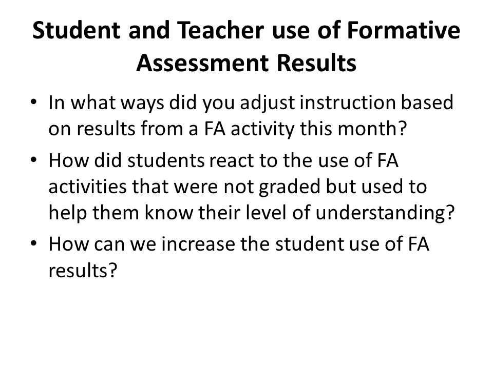 Student and Teacher use of Formative Assessment Results