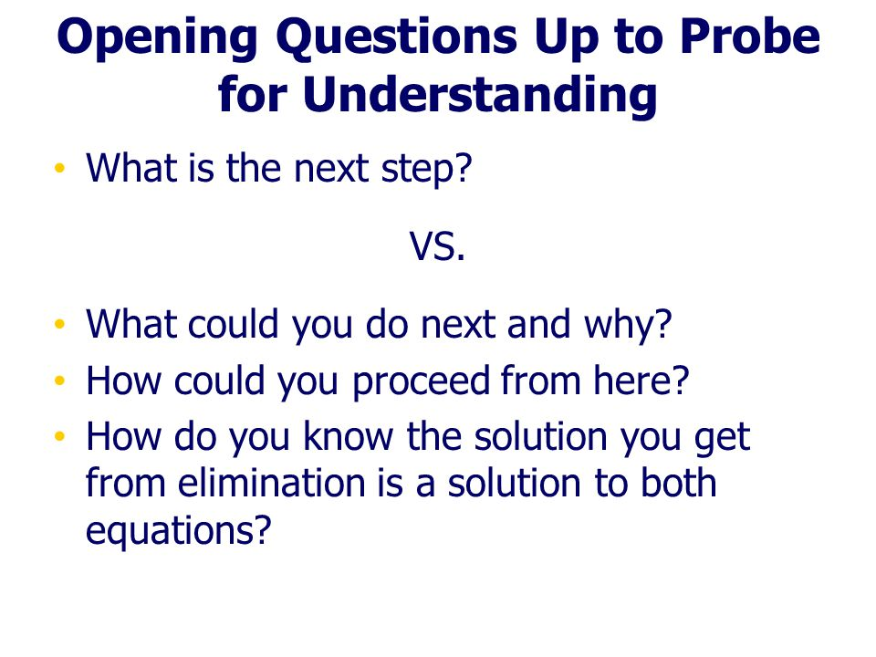 Opening Questions Up to Probe for Understanding