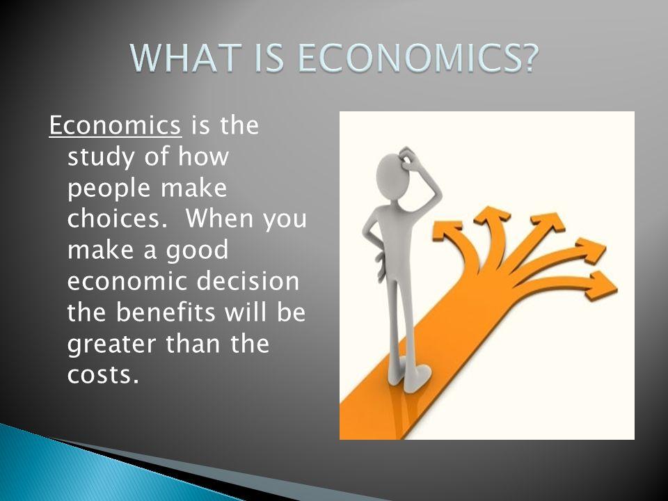 WHAT IS ECONOMICS