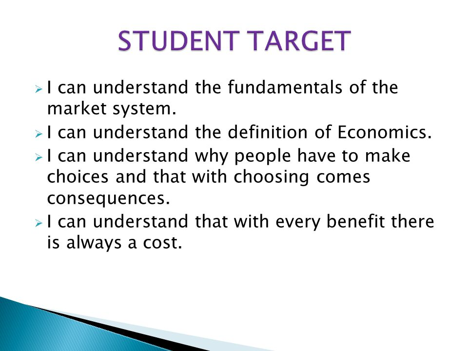 STUDENT TARGET I can understand the fundamentals of the market system.