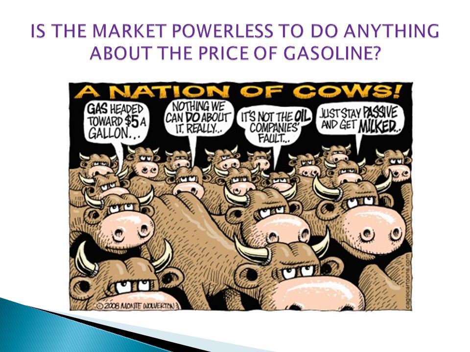 IS THE MARKET POWERLESS TO DO ANYTHING ABOUT THE PRICE OF GASOLINE