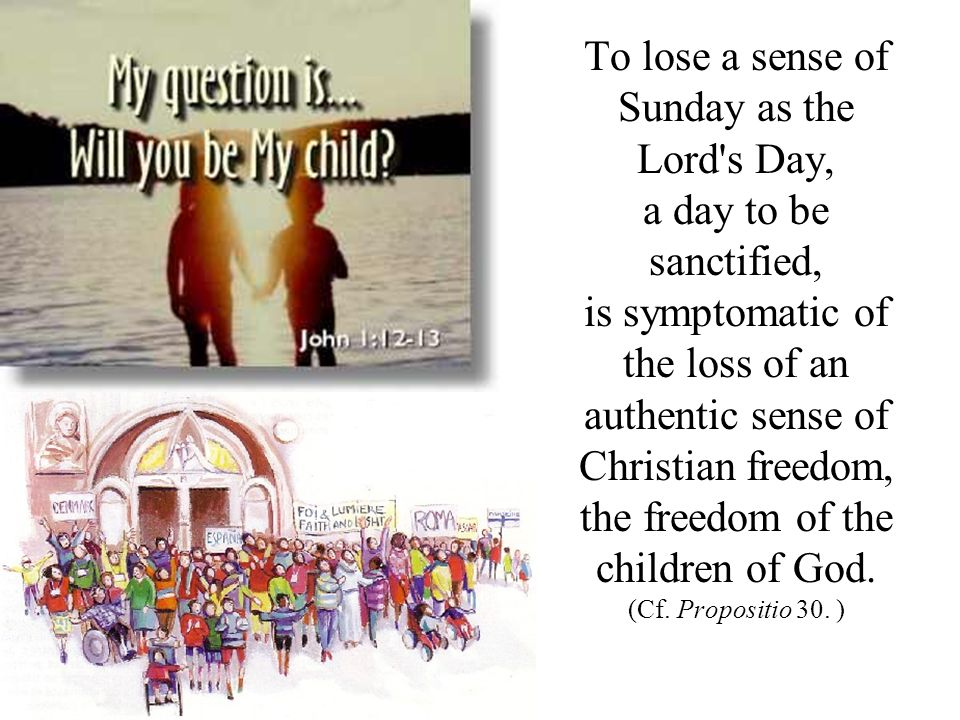 To lose a sense of Sunday as the Lord s Day,