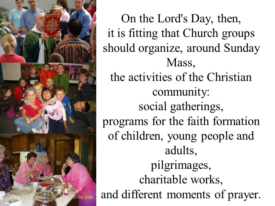 it is fitting that Church groups should organize, around Sunday Mass,