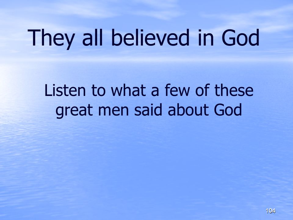 They all believed in God