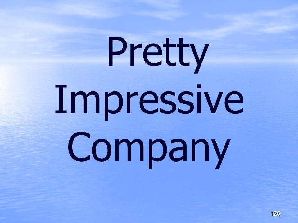 Pretty Impressive Company