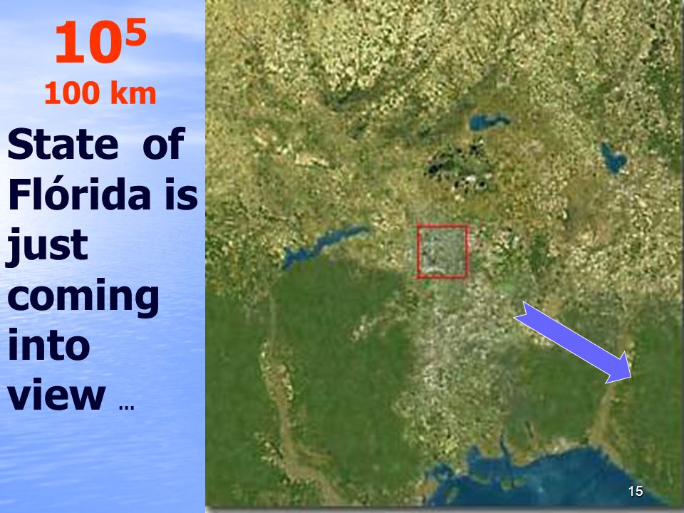 105 100 km State of Flórida is just coming into view ...