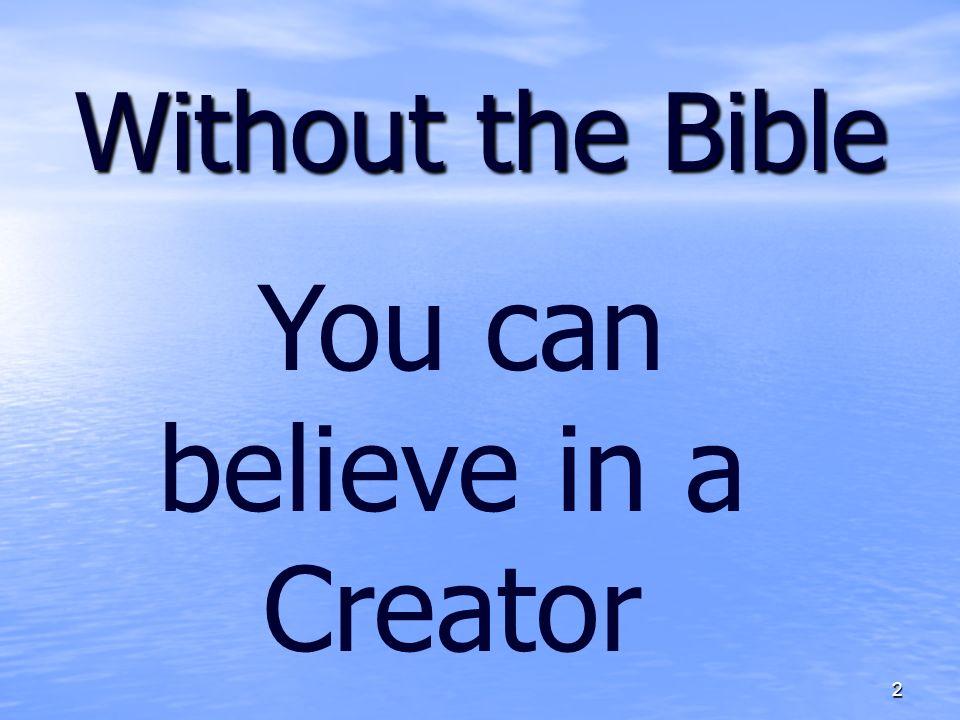 You can believe in a Creator