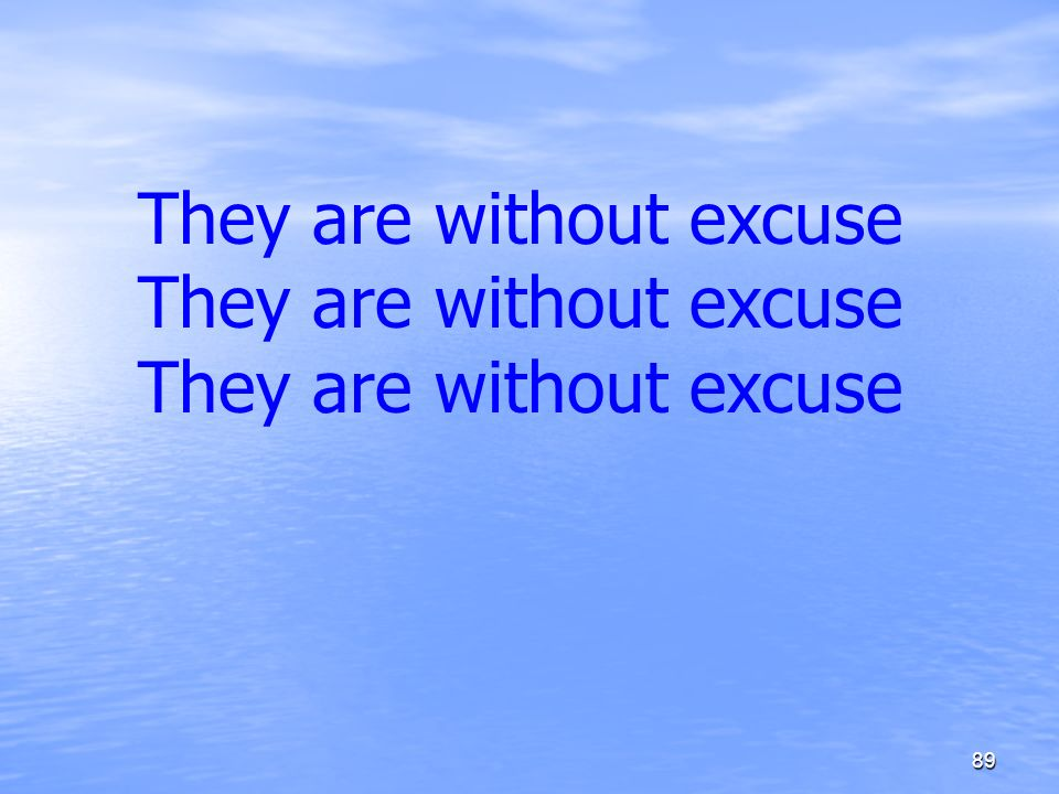They are without excuse