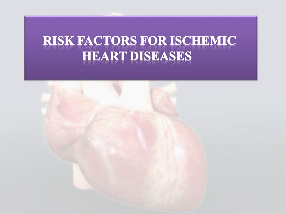 Risk factors for ischemic heart diseases