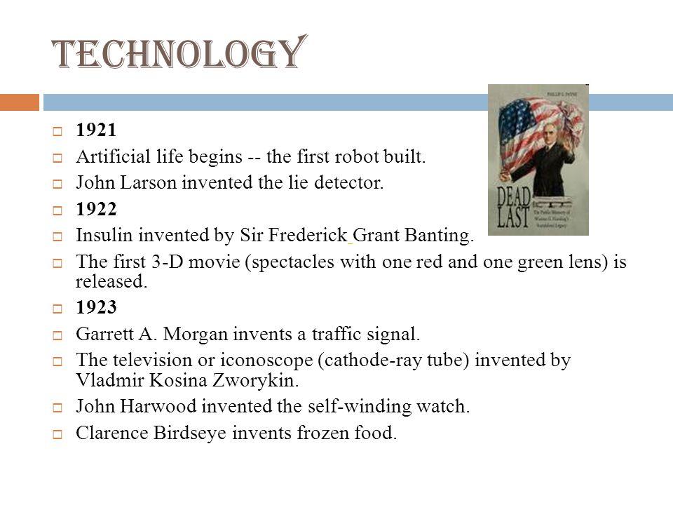 Technology 1921 Artificial life begins -- the first robot built.