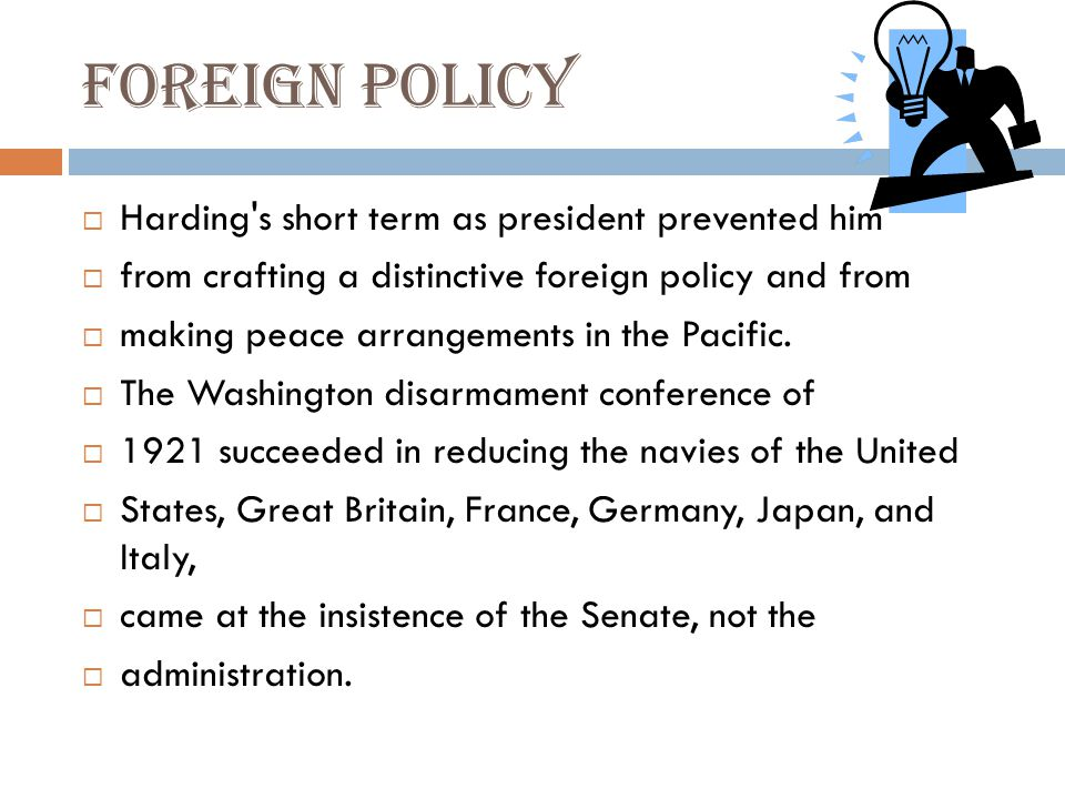 Foreign policy Harding s short term as president prevented him