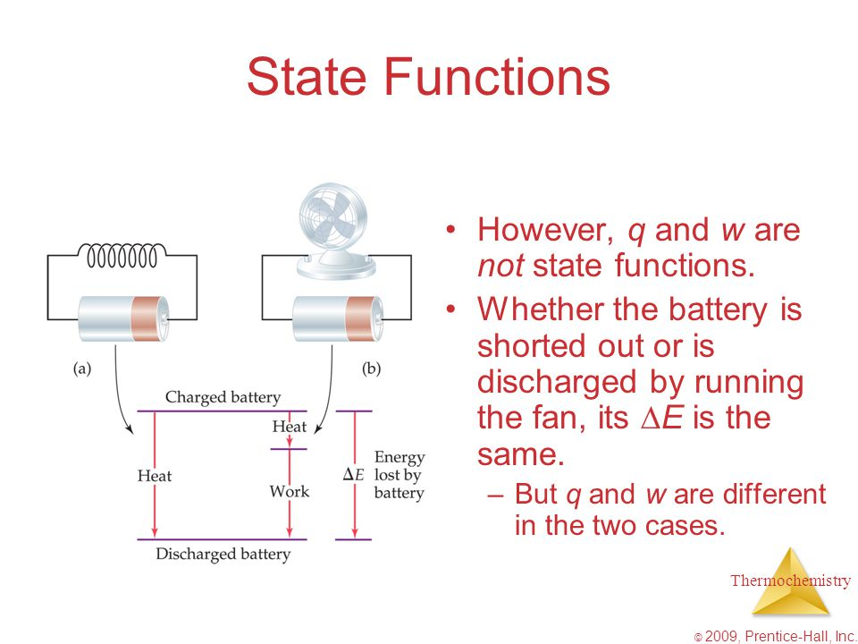 State Functions However, q and w are not state functions.