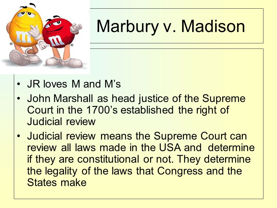 Marbury v. Madison JR loves M and M's