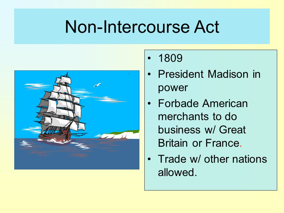 Non-Intercourse Act 1809 President Madison in power