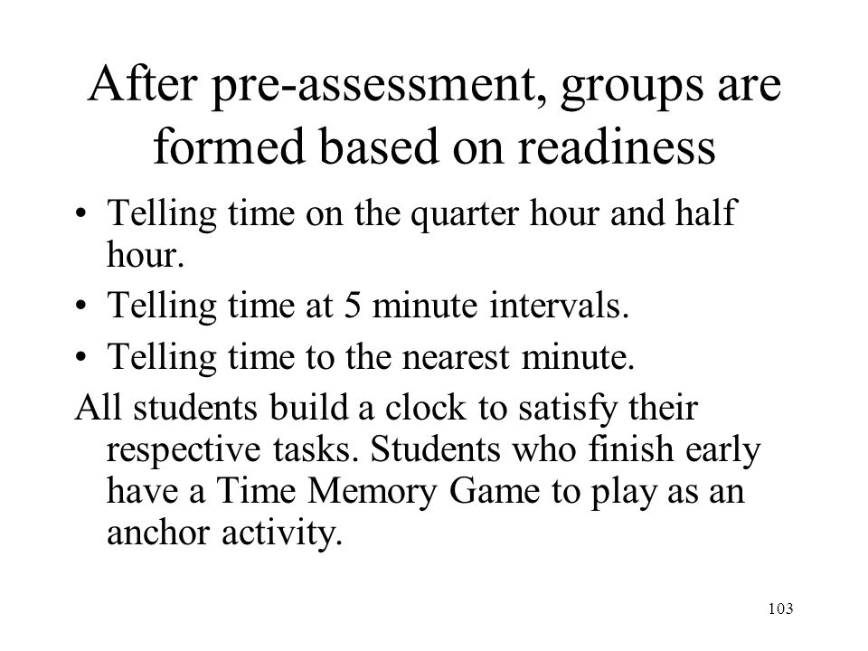 After pre-assessment, groups are formed based on readiness