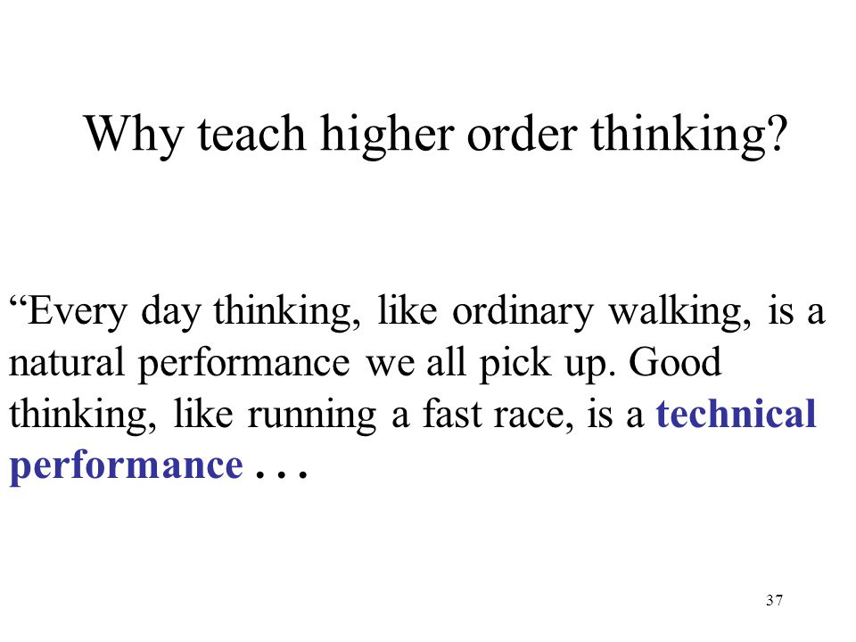 Why teach higher order thinking