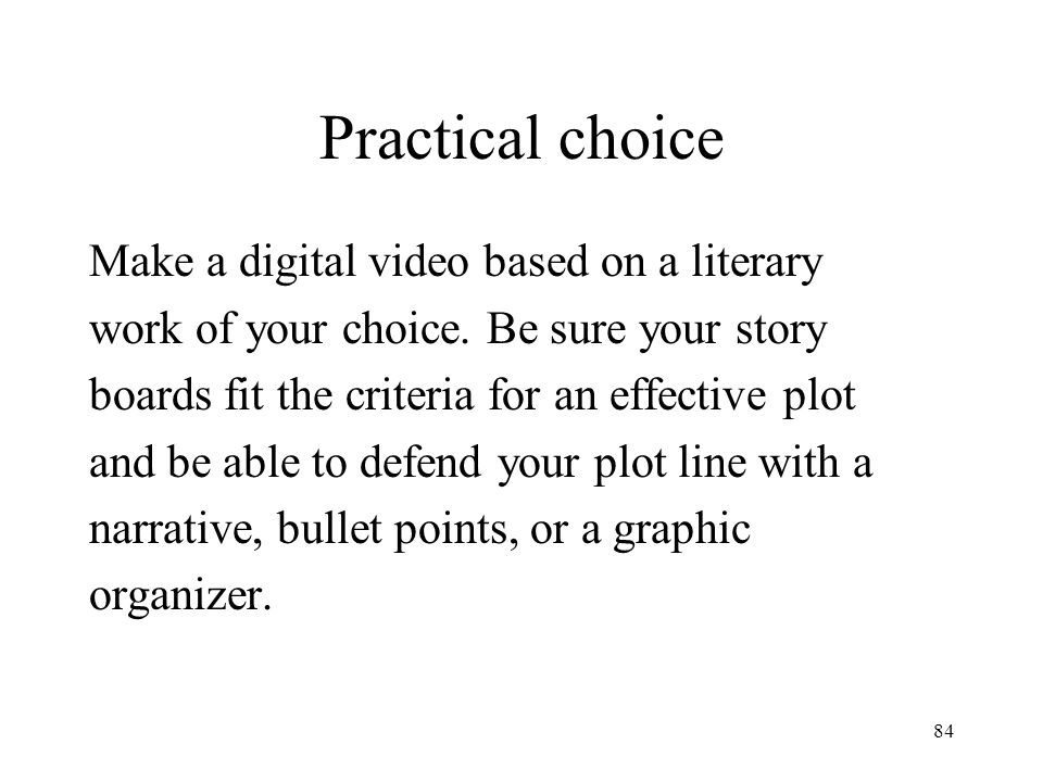 Practical choice Make a digital video based on a literary